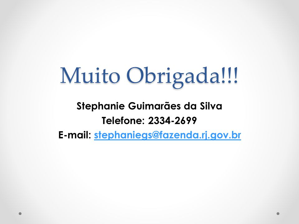 Stephanie Guimarães da Silva E-mail: stephaniegs@fazenda.rj.gov.br