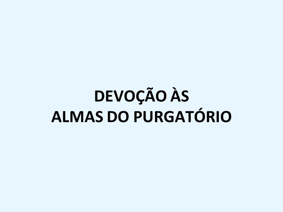 DEVOÇÃO ÀS ALMAS DO PURGATÓRIO