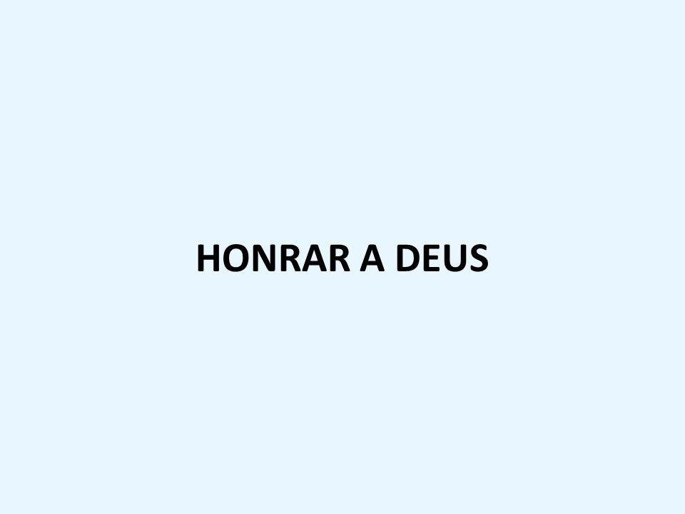 HONRAR A DEUS