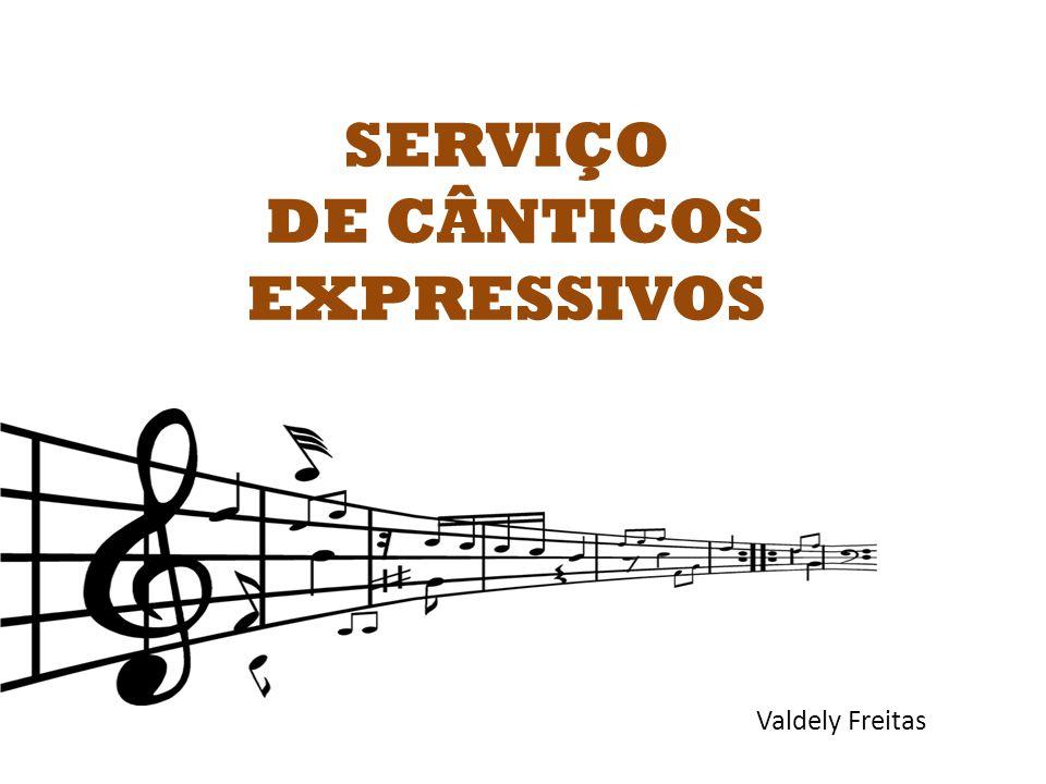 SERVIÇO DE CÂNTICOS EXPRESSIVOS