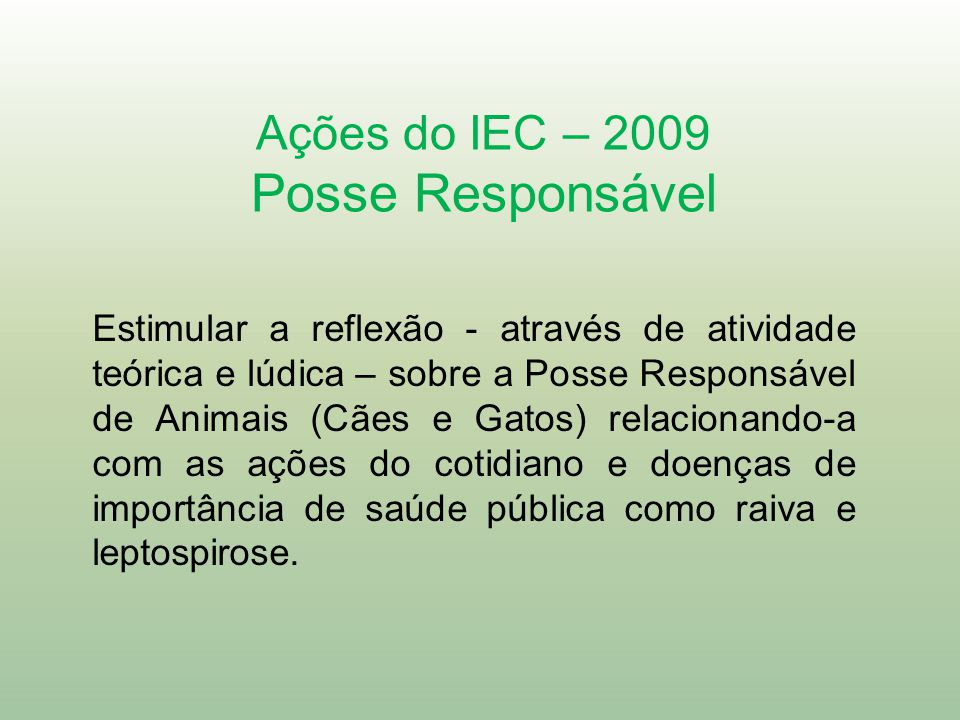 Posse Responsável Ações do IEC – 2009