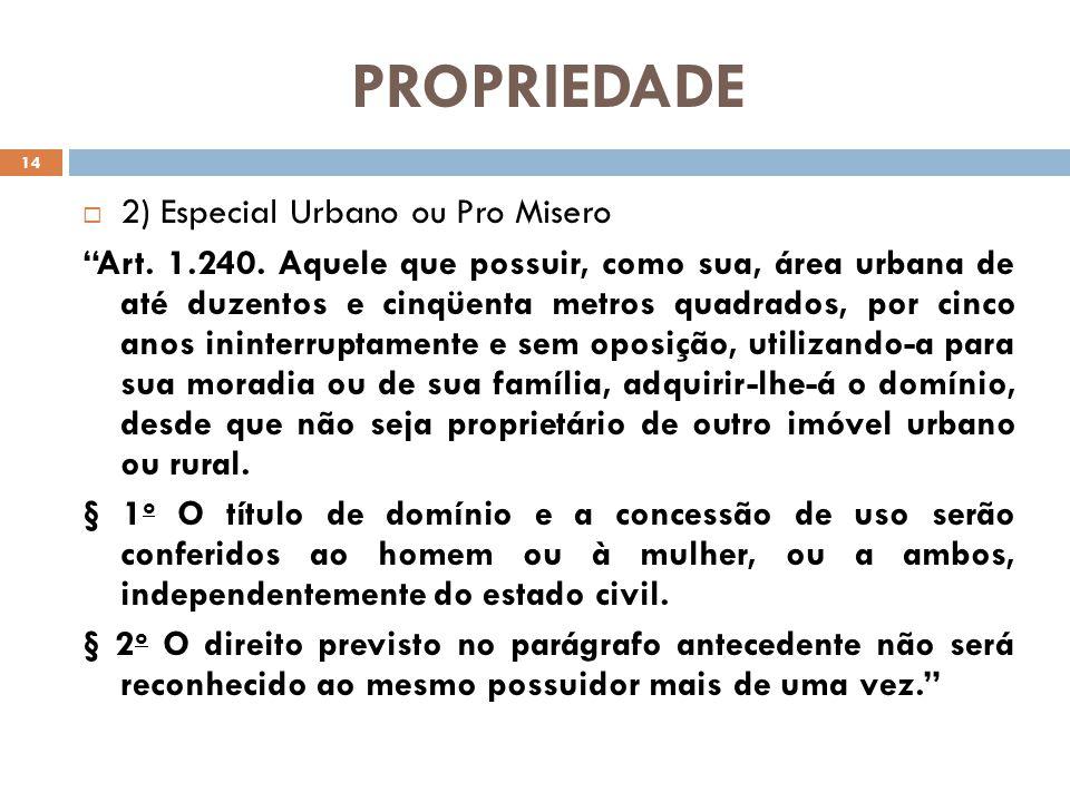 PROPRIEDADE 2) Especial Urbano ou Pro Misero