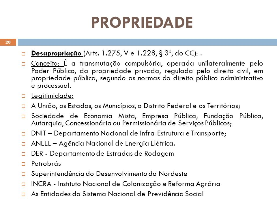 PROPRIEDADE Desapropriação (Arts. 1.275, V e 1.228, § 3º, do CC): .