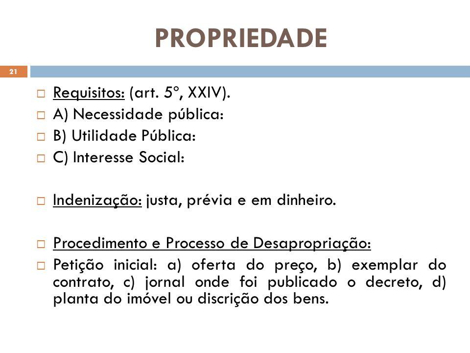 PROPRIEDADE Requisitos: (art. 5º, XXIV). A) Necessidade pública: