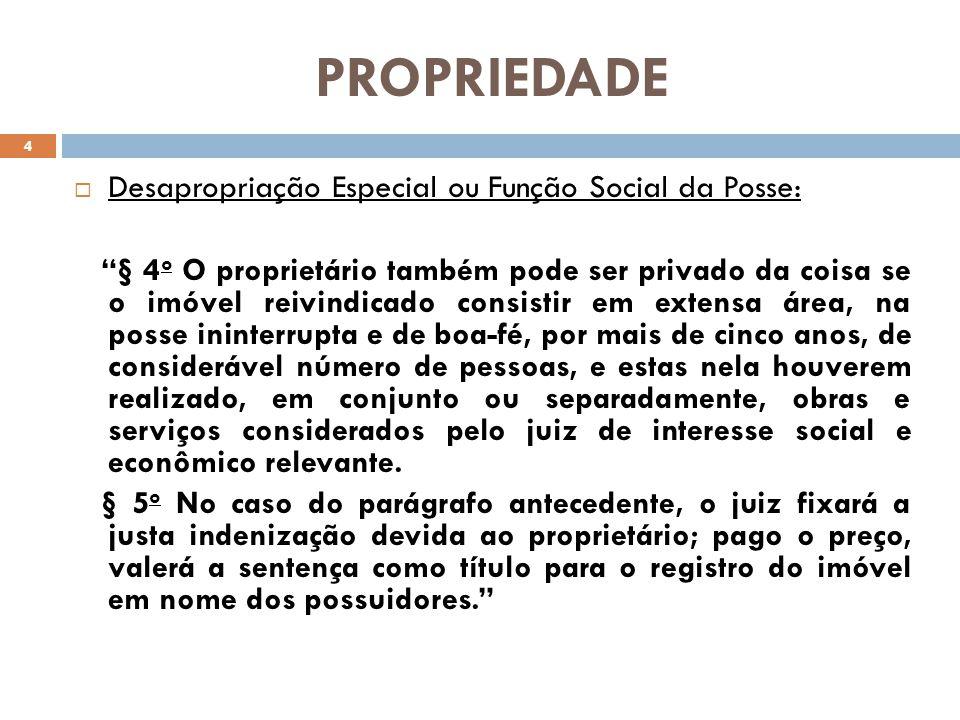 PROPRIEDADE Desapropriação Especial ou Função Social da Posse: