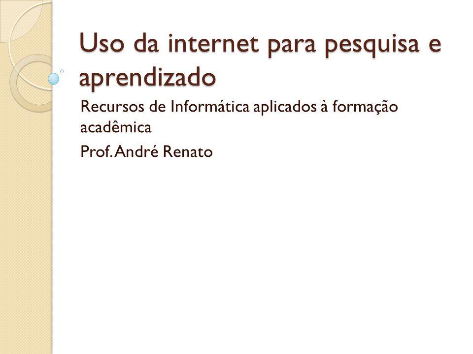 Uso da internet para pesquisa e aprendizado