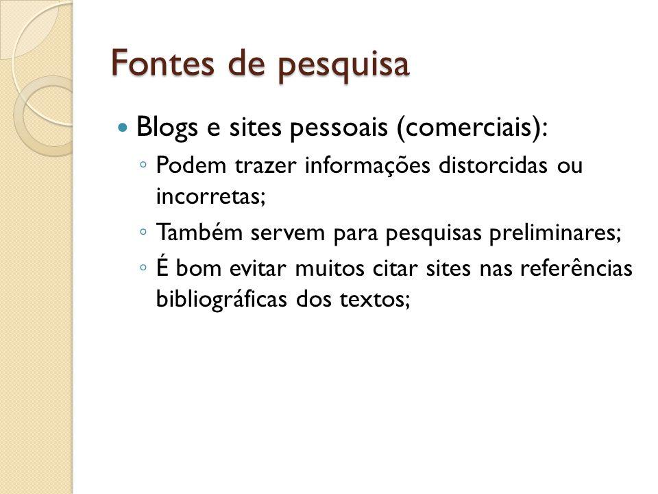 Fontes de pesquisa Blogs e sites pessoais (comerciais):