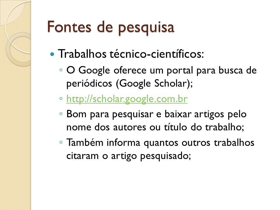 Fontes de pesquisa Trabalhos técnico-científicos:
