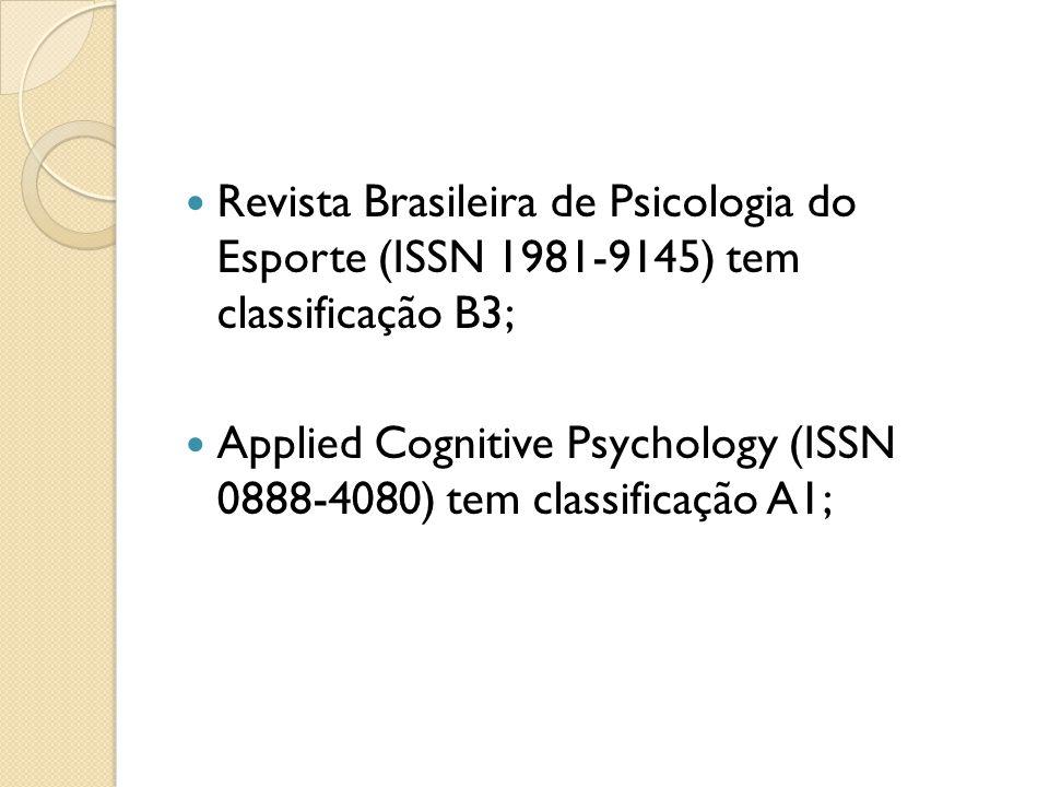 Revista Brasileira de Psicologia do Esporte (ISSN 1981-9145) tem classificação B3;