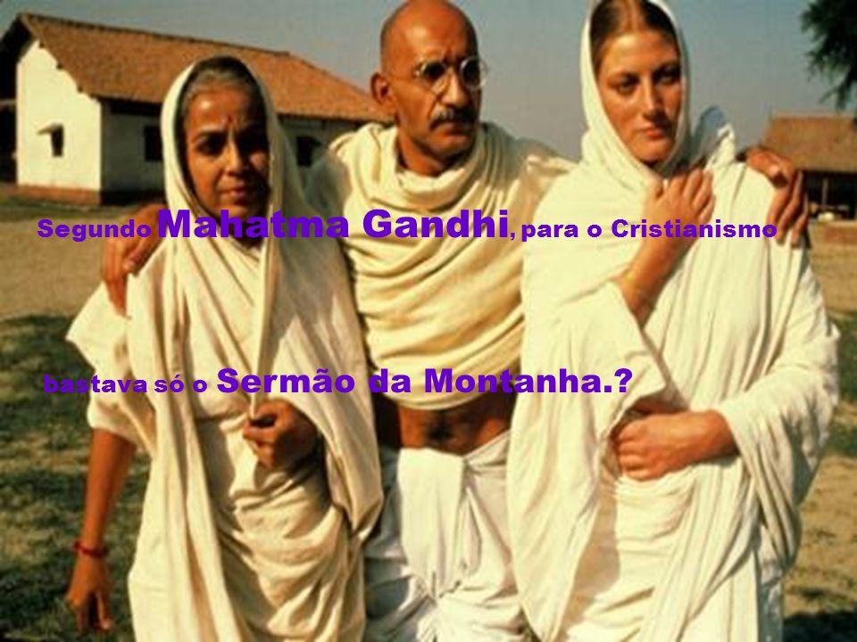 Segundo Mahatma Gandhi, para o Cristianismo