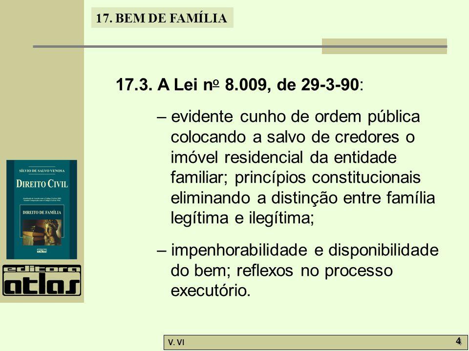 17.3. A Lei no 8.009, de 29-3-90: