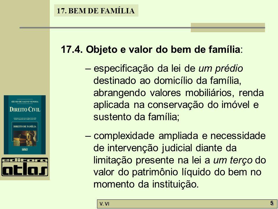 17.4. Objeto e valor do bem de família: