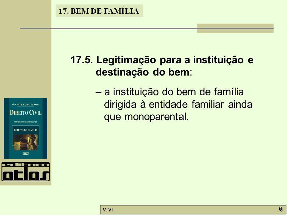 17.5. Legitimação para a instituição e destinação do bem: