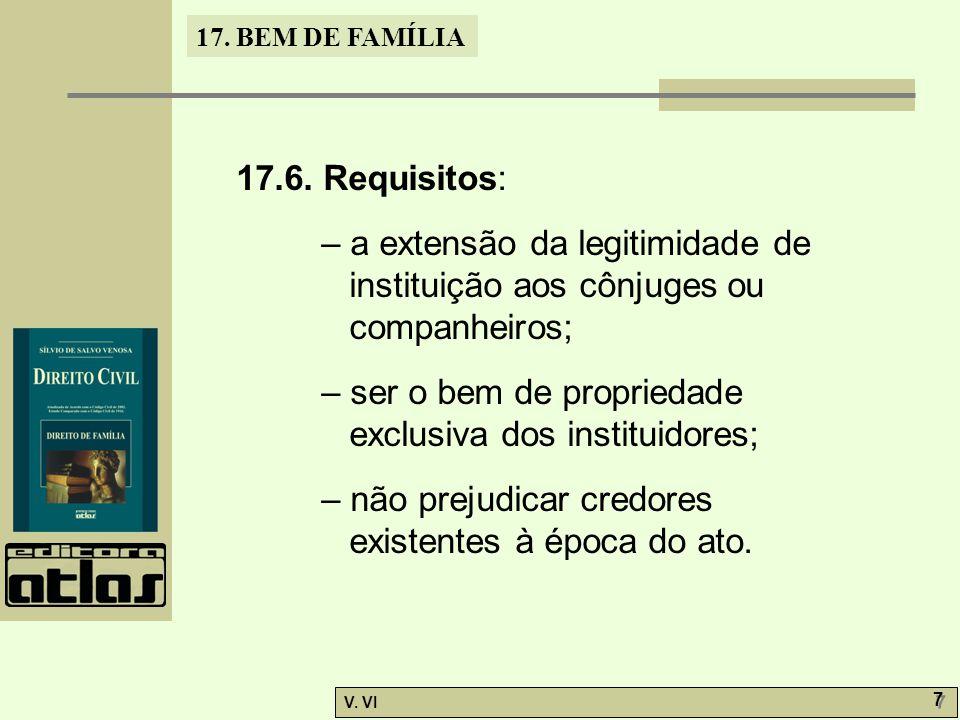 17.6. Requisitos: – a extensão da legitimidade de instituição aos cônjuges ou companheiros;