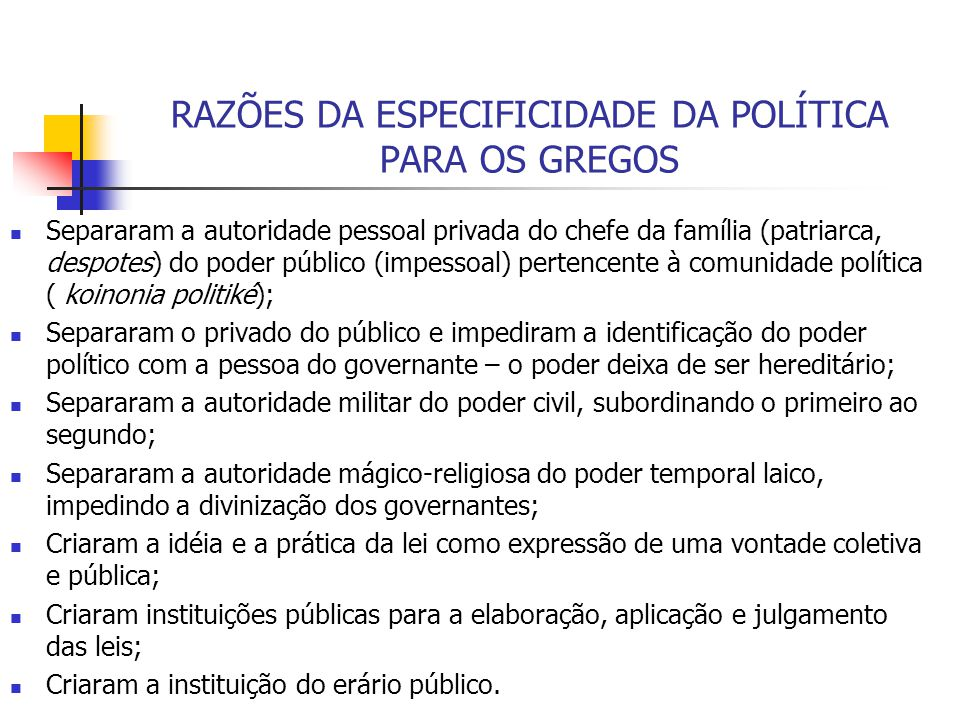 RAZÕES DA ESPECIFICIDADE DA POLÍTICA PARA OS GREGOS