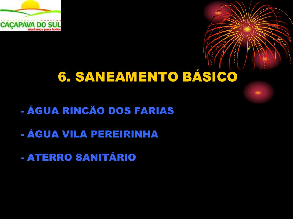 6. SANEAMENTO BÁSICO - ÁGUA VILA PEREIRINHA - ATERRO SANITÁRIO