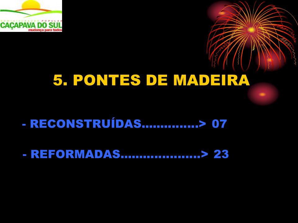 5. PONTES DE MADEIRA - REFORMADAS.....................> 23