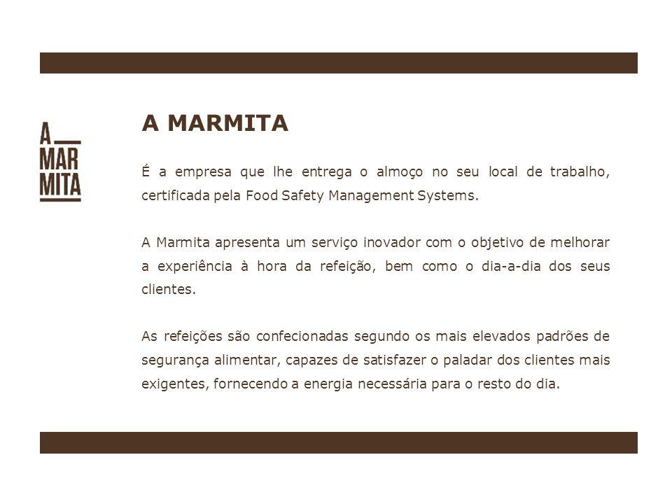 A MARMITA É a empresa que lhe entrega o almoço no seu local de trabalho, certificada pela Food Safety Management Systems.