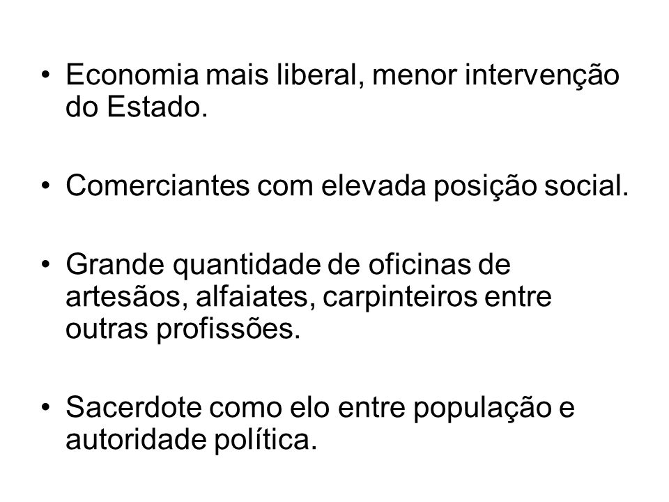 Economia mais liberal, menor intervenção do Estado.