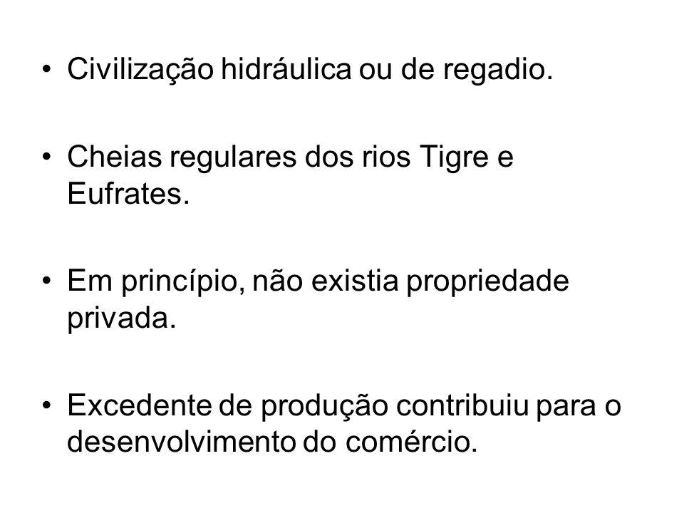 Civilização hidráulica ou de regadio.