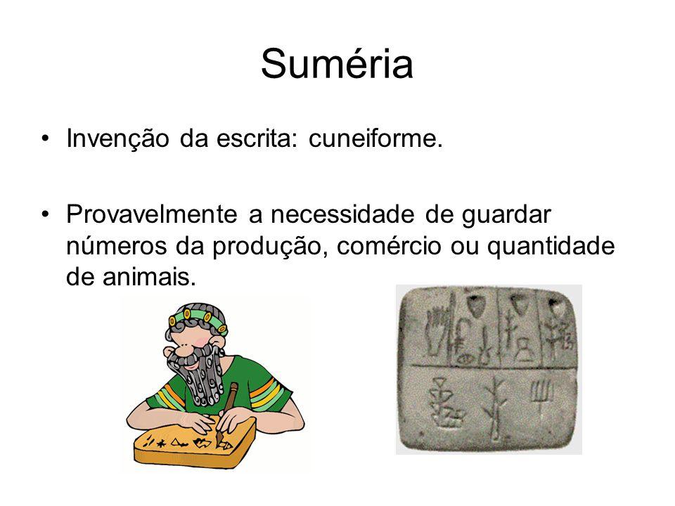 Suméria Invenção da escrita: cuneiforme.