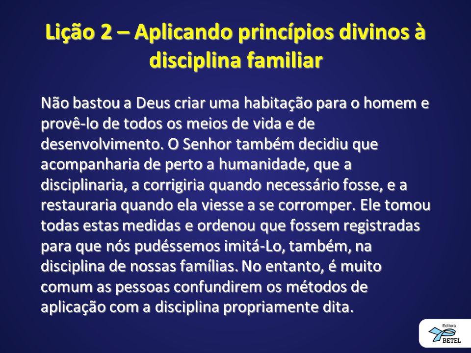 Lição 2 – Aplicando princípios divinos à disciplina familiar