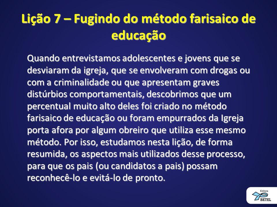 Lição 7 – Fugindo do método farisaico de educação
