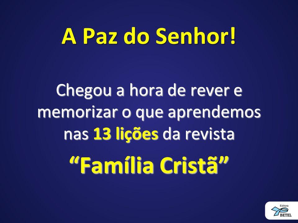 A Paz do Senhor! Família Cristã