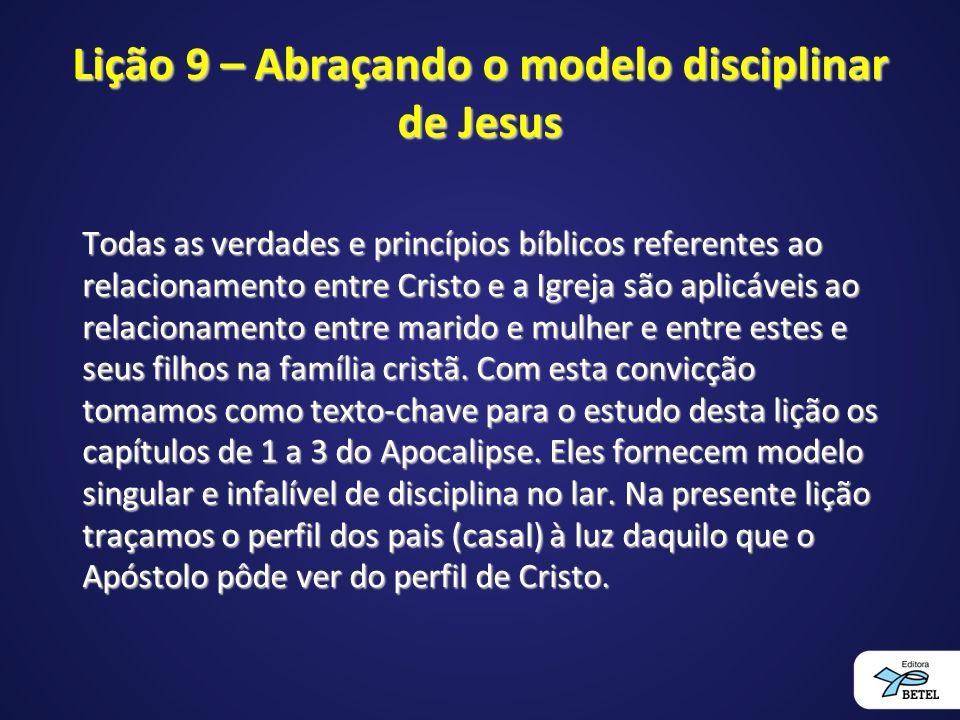 Lição 9 – Abraçando o modelo disciplinar de Jesus