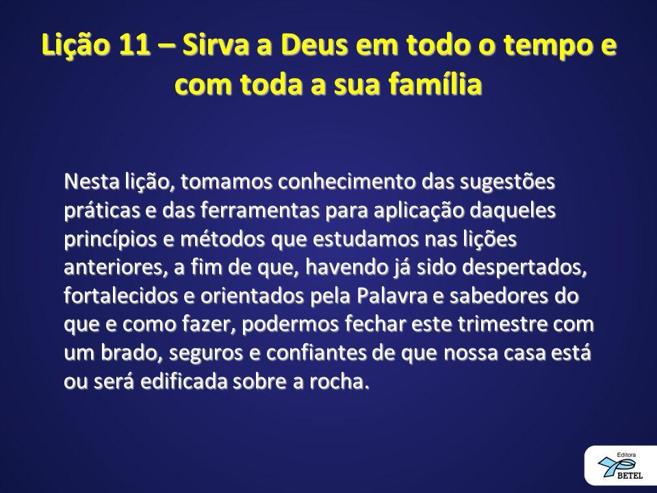 Lição 11 – Sirva a Deus em todo o tempo e com toda a sua família