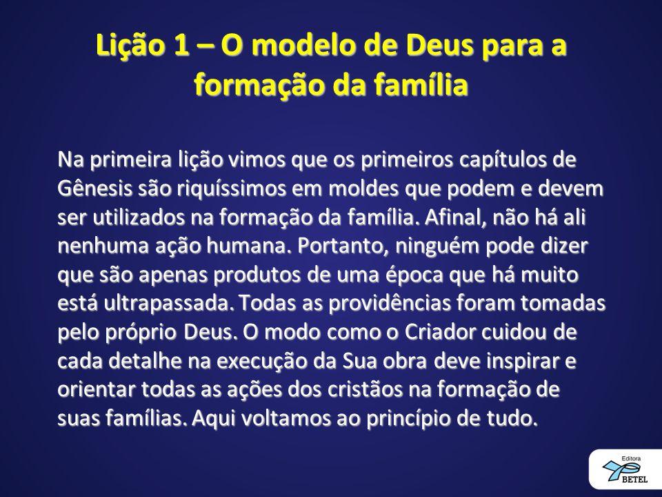 Lição 1 – O modelo de Deus para a formação da família