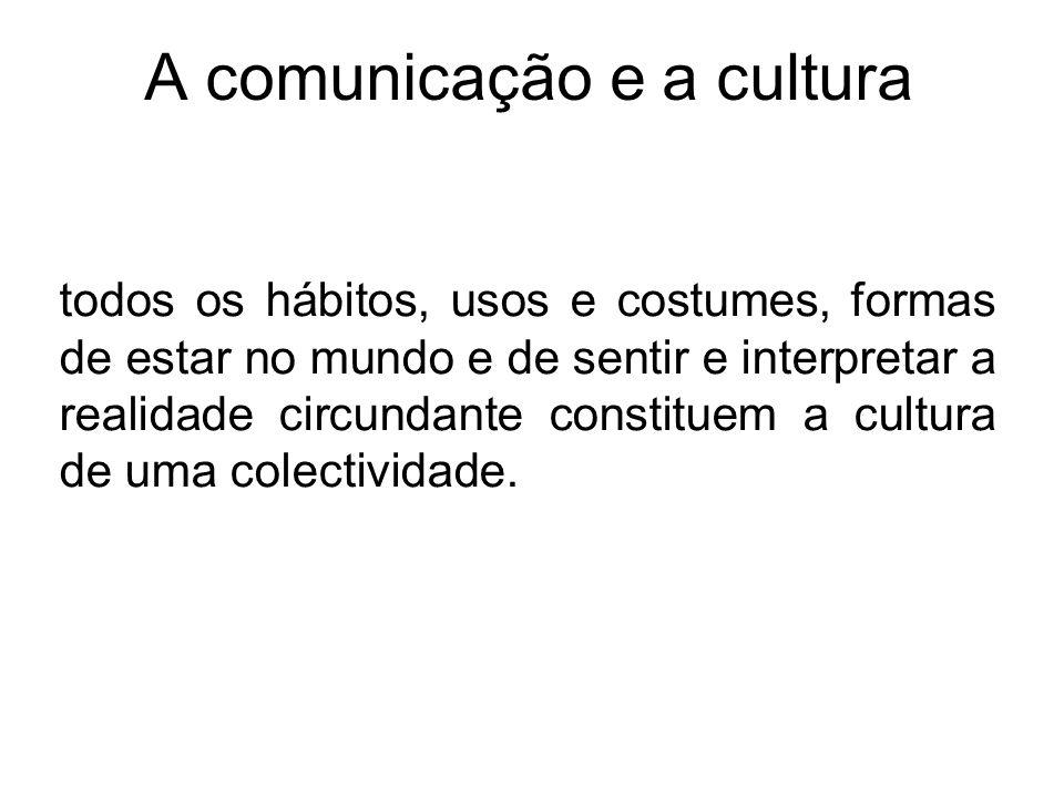 A comunicação e a cultura