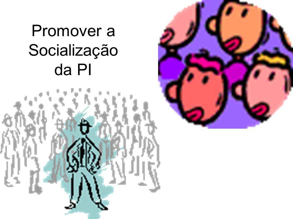 Promover a Socialização da PI