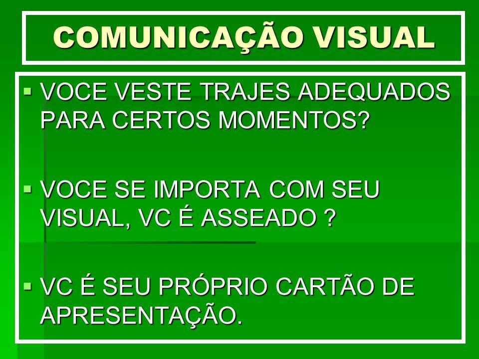 COMUNICAÇÃO VISUAL VOCE VESTE TRAJES ADEQUADOS PARA CERTOS MOMENTOS