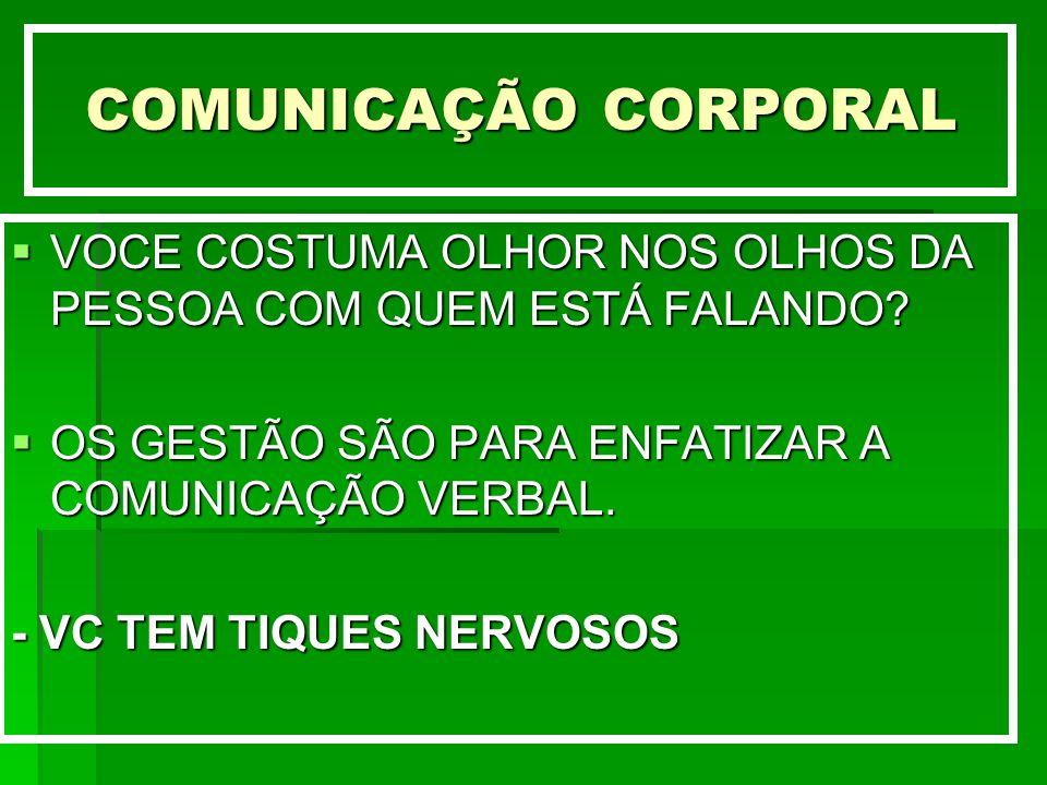 COMUNICAÇÃO CORPORAL VOCE COSTUMA OLHOR NOS OLHOS DA PESSOA COM QUEM ESTÁ FALANDO OS GESTÃO SÃO PARA ENFATIZAR A COMUNICAÇÃO VERBAL.