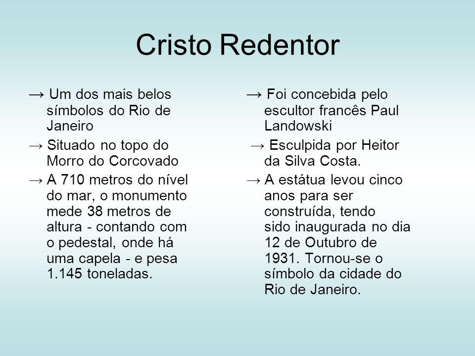 Cristo Redentor → Um dos mais belos símbolos do Rio de Janeiro