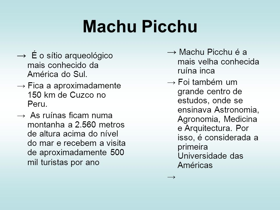 Machu Picchu → Machu Picchu é a mais velha conhecida ruína inca
