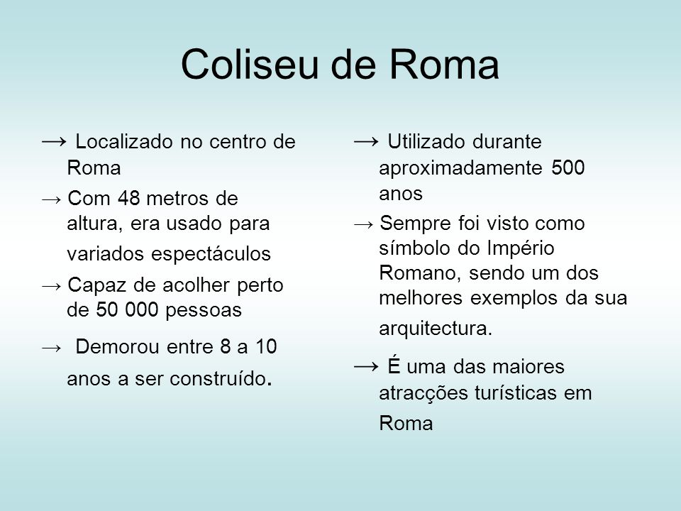 Coliseu de Roma → Localizado no centro de Roma