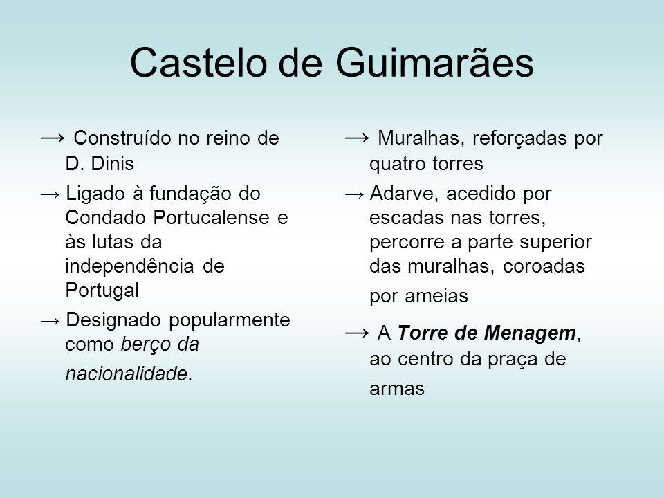 Castelo de Guimarães → Construído no reino de D. Dinis