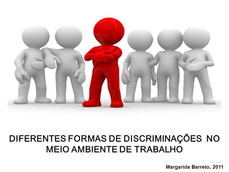 DIFERENTES FORMAS DE DISCRIMINAÇÕES NO MEIO AMBIENTE DE TRABALHO