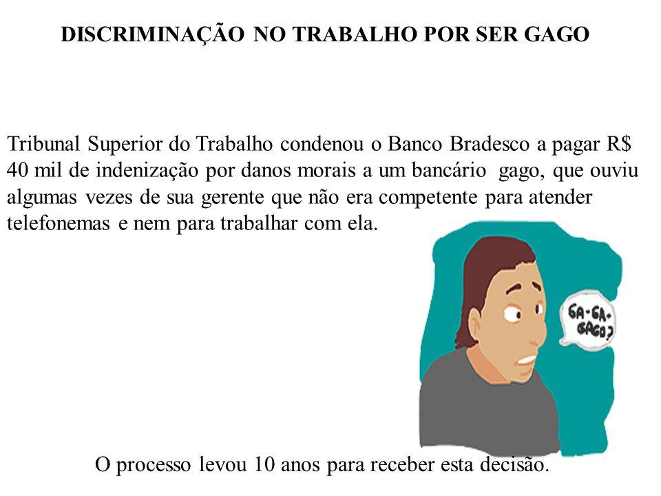 DISCRIMINAÇÃO NO TRABALHO POR SER GAGO