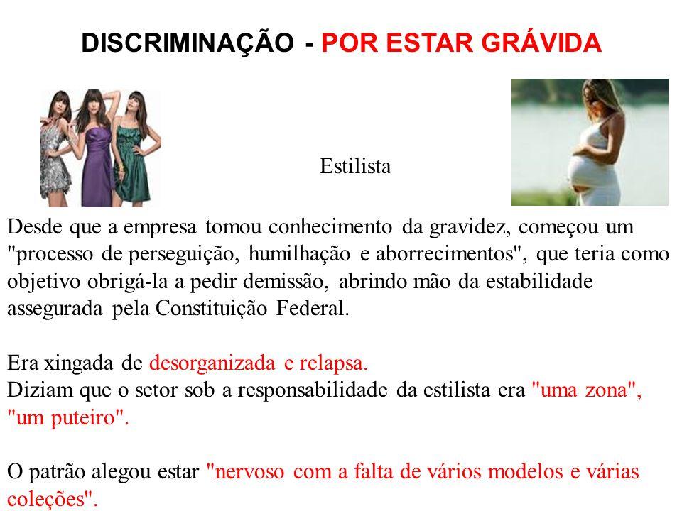 DISCRIMINAÇÃO - POR ESTAR GRÁVIDA