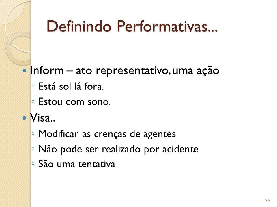 Definindo Performativas...