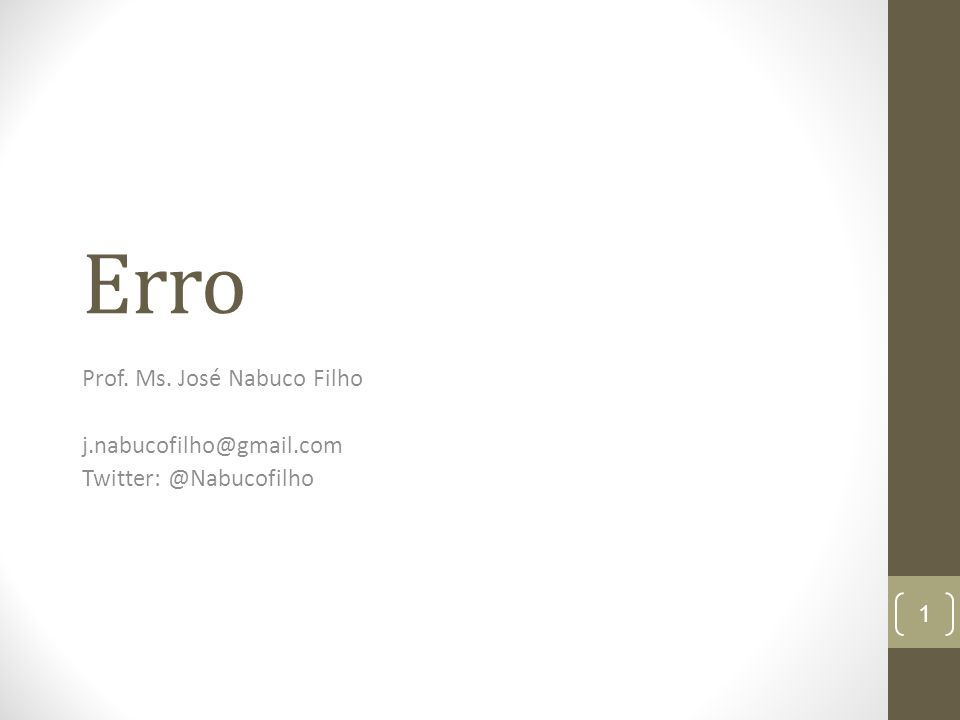 Erro Prof. Ms. José Nabuco Filho j.nabucofilho@gmail.com