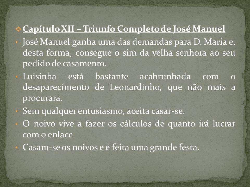 Capítulo XII – Triunfo Completo de José Manuel