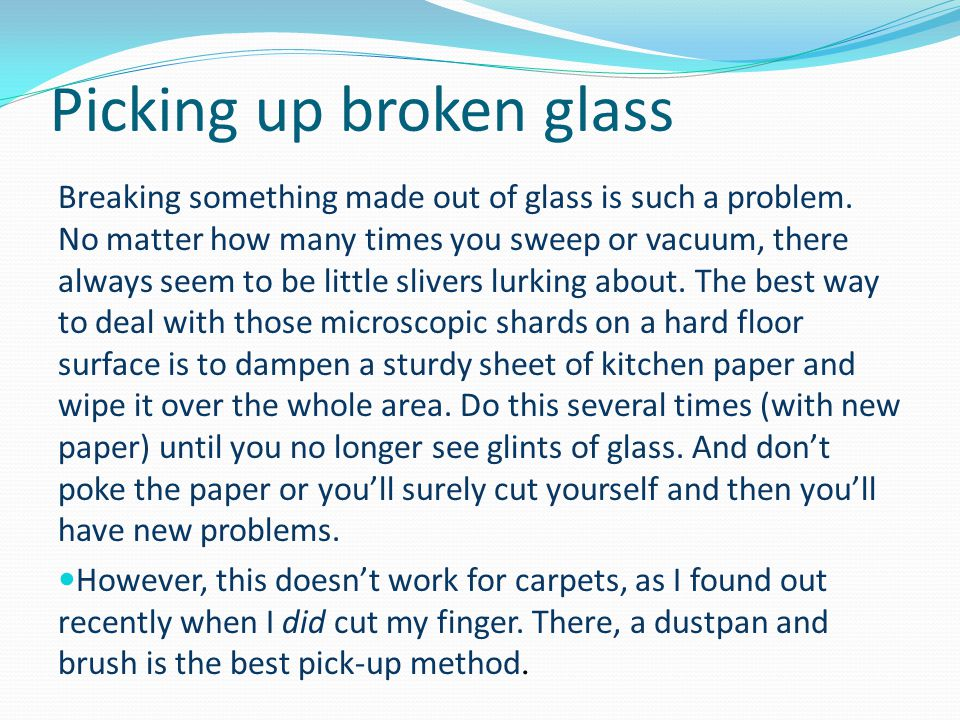 Picking up broken glass