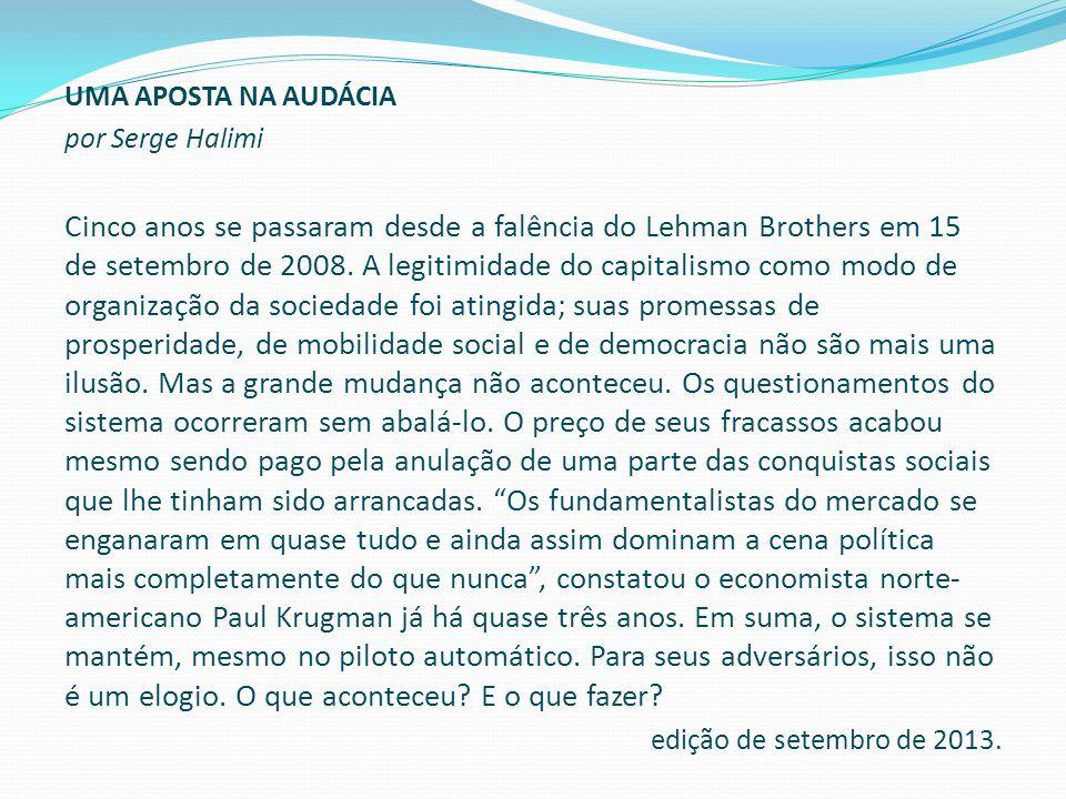 UMA APOSTA NA AUDÁCIA por Serge Halimi.