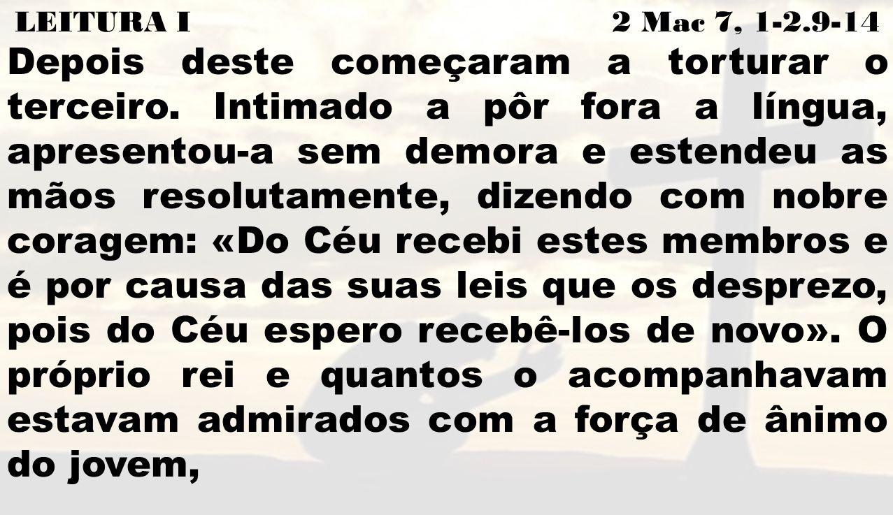 LEITURA I 2 Mac 7, 1-2.9-14