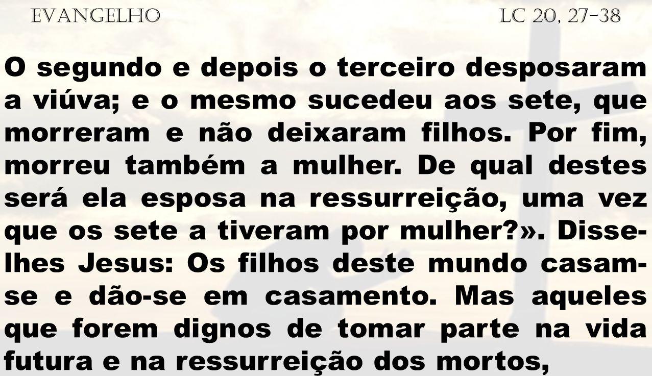 EVANGELHO Lc 20, 27-38
