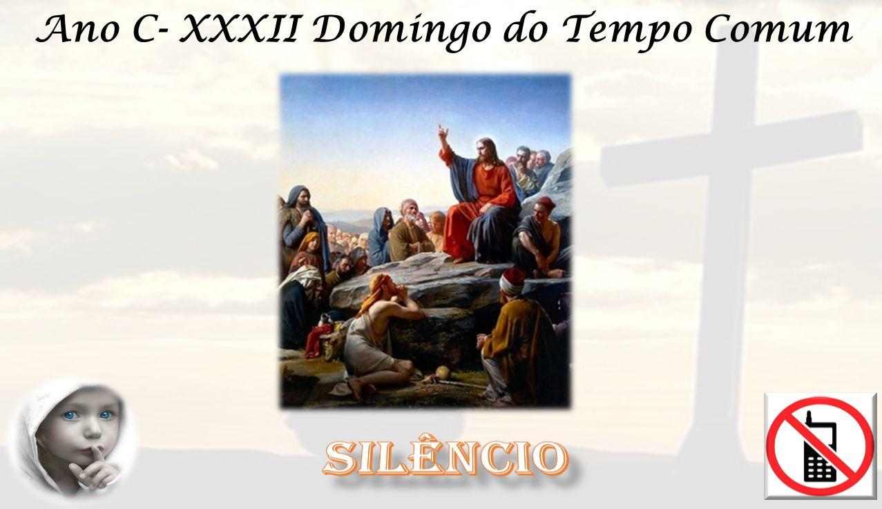 Ano C- XXXII Domingo do Tempo Comum